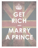 Get Rich and Marry a Prince Prints