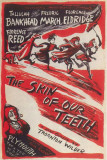 Skin of Our Teeth - Broadway Poster , 1943 Masterprint