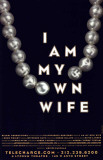 I Am My Own Wife (stage play) - Broadway Poster , 2003 Masterprint