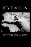 Joy Division - Love Will Tear Us Apart Pster