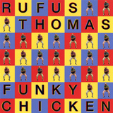 Rufus Thomas - Funky Chicken Wallstickers