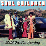 Soul Children - Hold On, I&#39;m Coming Wall Decal