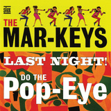 The Mar-Keys - Last Night Do the Pop-Eye Wall Decal
