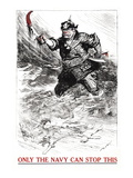 Only the Navy Can Stop This, c.1917 Wall Decal by William Allen Rogers