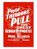 Prof. Theodore Pull, The Great German Hypnotist and Mind Reader Wall Decal
