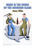 Work is the Curse of the Drinking Class Wall Decal