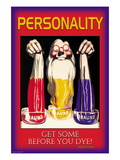 Personality: Get Some Before You Dye Wall Decal