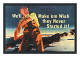 We'll Make 'Em Wish They Never Started It! Wall Decal by Ronald Mckenzie