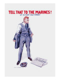 Tell That to the Marines! Wall Decal by James Montgomery Flagg