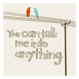 Talk Me into Anything Wall Decal