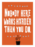 Nobody Works Harder Wall Decal