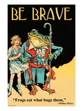 Be Brave Wall Decal by Wilbur Pierce