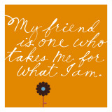 Friend Takes Me for What I Am Wall Decal