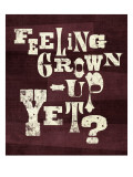 Feeling Grown Up Yet Wall Decal