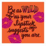 Wild as Your Lipstick - Duvar Çıkartması