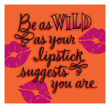 Wild as Your Lipstick Wall Decal