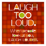 Laugh Too Loud Wall Decal