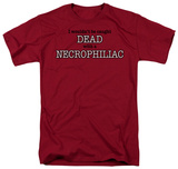 Necrophilliac Shirts