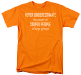 Power Of Stupid People T-Shirt