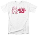 The Big One T-shirts