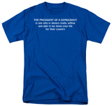 President Of A Democracy T-shirts