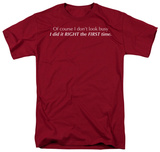 Right The First Time T-Shirt