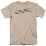 All Fun And Games T-shirts