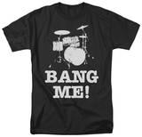 Bang Me T-shirts