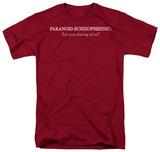 Paranoid Schizophrenic T-Shirt