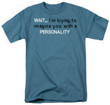 With A Personality T-shirts