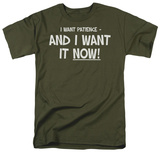 Patience Now! T-Shirt