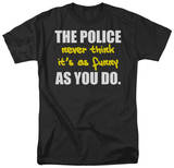 The Police Never Think T-shirts