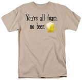 All Foam No Beer Shirt