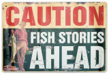 Fish Stories Tin Sign