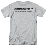 Programmers Do It T-shirts