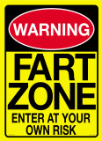 Warning…you are entering a Fart Zone Tin Sign