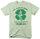 You Must Be Irish T-shirts