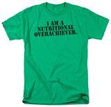 Nutritional Overachiever T-Shirt