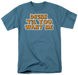 Til You Want Me T-shirts
