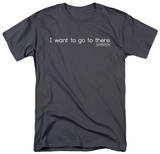 30 Rock-I Want To Go There T-shirts