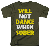Will Not Dance T-Shirt