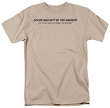 Booze Is Not The Answer T-Shirt