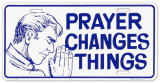 Prayer Changes Things Cartel de chapa