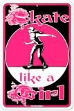 Skate Like a Girl Blikskilt