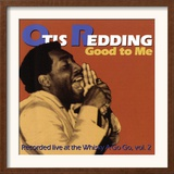 Otis Redding - Good to Me Posters