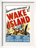 Wake Island, Foreground from Left: Macdonald Carey, Brian Donlevy, Robert Preston, 1942 Posters