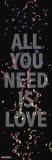 Akomplice, All You Need Is Love, tekst in het Engels Print van  Akomplice
