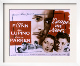 Escape Me Never, Errol Flynn, Eleanor Parker, Ida Lupino, 1947 Prints