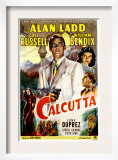 Calcutta, Alan Ladd, Gail Russell, William Bendix, June Duprez, 1947 Poster