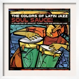 The Colors of Latin Jazz Soul Sauce! Prints
